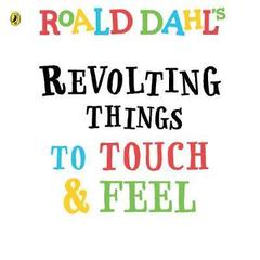Roald Dahl: Revolting Things to Touch and Feel Board book
