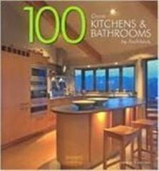 100 Great Kitchens and Bathrooms by Architects