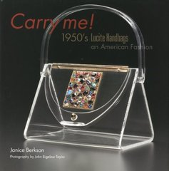 Carry Me: 1950's Lucite Handbags, American Fashion