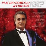 Placido Domingo & Friends / Celebrate Christmas In Vienna (CD)