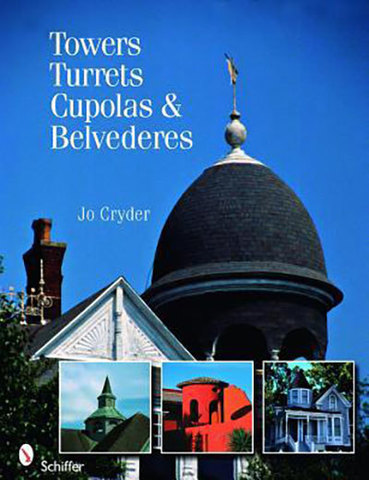 9780764329630 - Towers, Turrets, Cupolas, & Belvederes