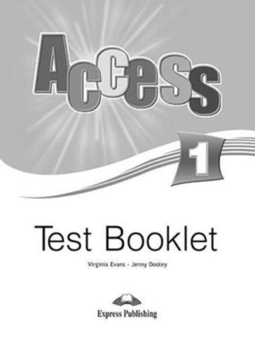 Access 1. Test Booklet. Beginner. Сборник тестовых заданий и упражнений.