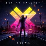 Eskimo Callboy / Rehab (Limited Edition)(CD)