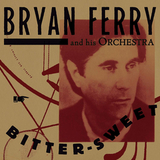 Bryan Ferry And His Orchestra / Bitter-Sweet (LP)