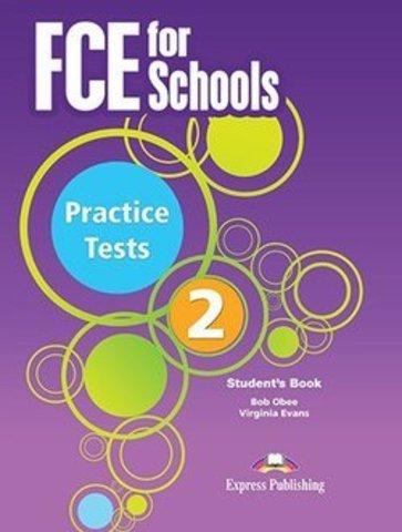 Evans V., Obee B. FCE for Schools Practice Tests 2. Student's Book с электронным приложением (новый формат)
