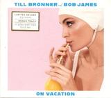 Till Bronner, Bob James / On Vacation (CD)