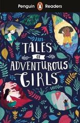 Penguin Readers Level 1: Tales of Adventurous Girls
