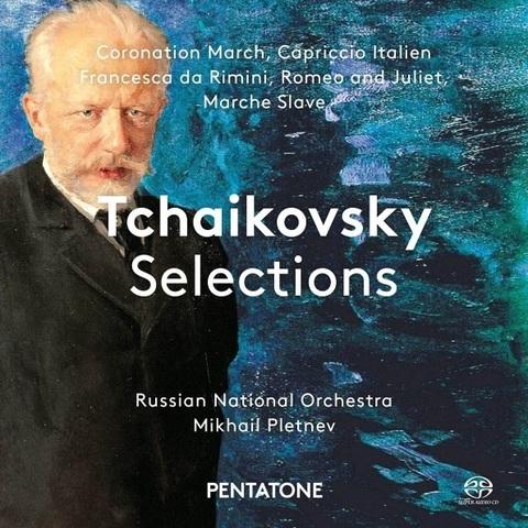 Mikhail Pletnev, Russian National Orchestra / Tchaikovsky Selections (SACD)