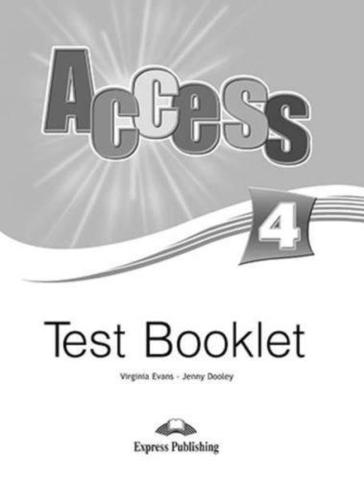 Access 4. Test Booklet. Intermediate. Сборник тестовых заданий и упражнений.