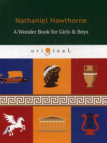 A Wonder Book for Girls & Boys   Hawthorne N.