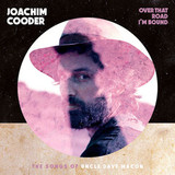 Joachim Cooder / Over That Road I'm Bound (LP)