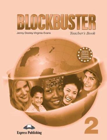 Blockbuster 2. Teacher's Book. Elementary. Книга для учителя