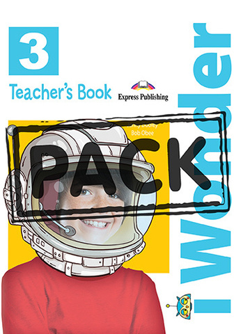 I-Wonder 3 Teacher`S Book (With Posters) (International) - Книга для учителя с постерами