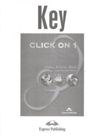 Click On 1. Video Activity Book Key. Beginner. Ответы к рабочей тетради к видеокурсу