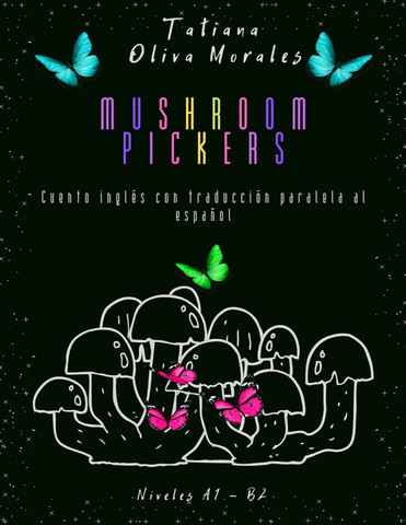 Mushroom pickers. Cuento inglés con traducción paralela al español. Niveles A1 - B2