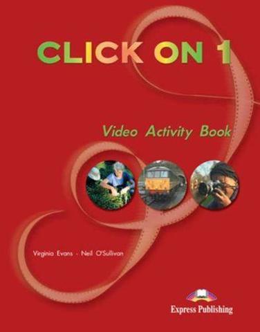 Click On 1. Video Activity Book. Beginner. Рабочая тетрадь к видеокурсу