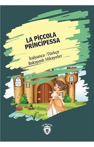 La Piccola Principessa-İtalyanca Türkçe Bakışımlı Hikayeler