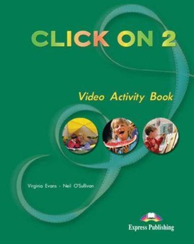 Click On 2. Video Activity Book. Elementary. Рабочая тетрадь к видеокурсу