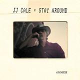 J.J. Cale / Stay Around (2LP+CD)