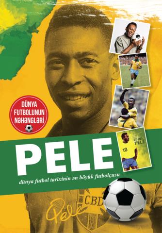Pele - dünya futbol tarixinin ən böyük futbolçusu