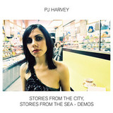 PJ Harvey / Stories From The City, Stories From The Sea - Demos (CD)