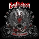 Destruction / Born To Perish (RU)(CD)