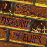 Сборник / Preachin' The Blues: The Music Of Mississippi Fred McDowell (CD)