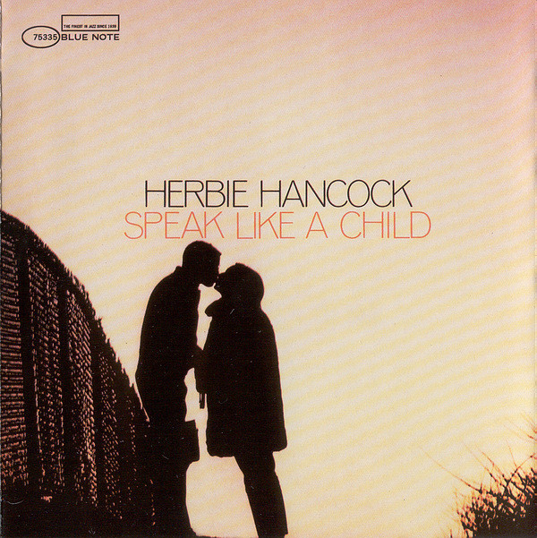 HANCOCK, HERBIE: Speak Like A Child