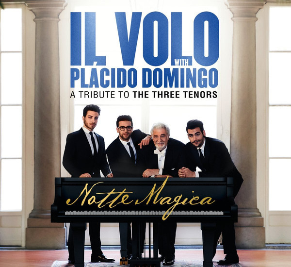IL VOLO / DOMINGO, PLACIDO: Notte Magica - A Tribute To The Three Tenors