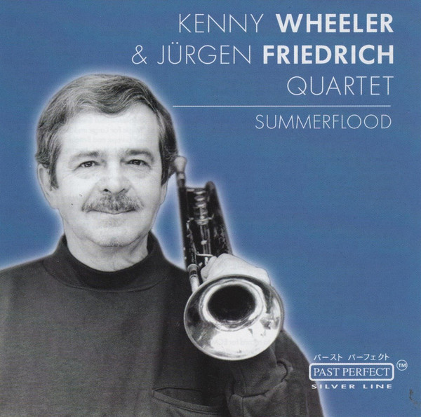 WHEELER, KENNY & FRIEDRICH, JURGEN: Summerflood