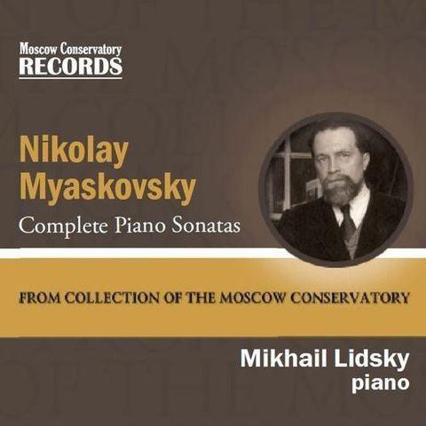 Николай Мясковский. Все фортепианные сонаты. Михаил Лидский (фортепиано).