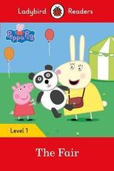 Peppa Pig: The Fair - Ladybird Readers Level 1