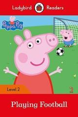 Peppa Pig: Playing Football- Ladybird Readers Level 2