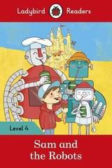 Sam and the Robots - Ladybird Readers Level 4
