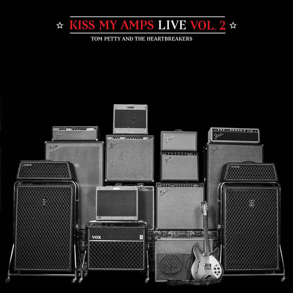 PETTY, TOM / HEARTBREAKERS, THE: Kiss My Amps Live Vol. 2
