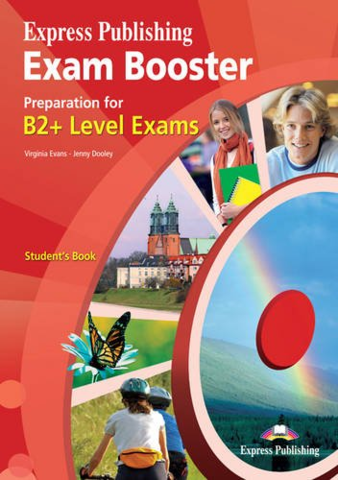 Exam Booster PREPARATION FOR B2+ LEVEL - Student's Book