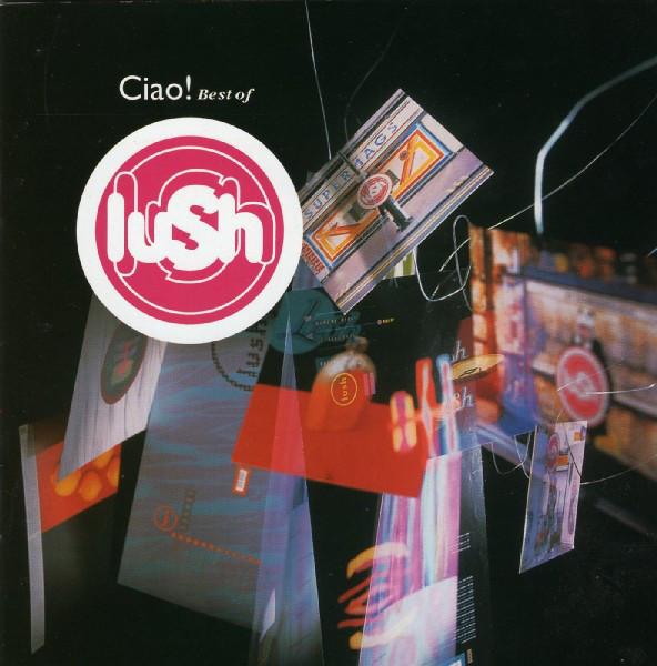 LUSH: Ciao! 1989-1996