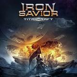 Iron Savior / Titancraft (Limited Edition)(RU)(CD)