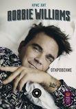 Robbie Williams. Откровение / Крис Хит