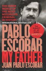 Pablo Escobar : My Father