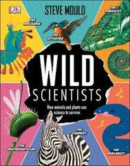 Wild Scientists: How animals and plants use science to survive