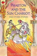 Phaeton And The Sun Chariot And Other Greek Myths :