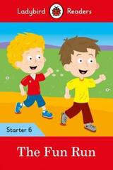 The Fun Run - Ladybird Readers Starter Level 6