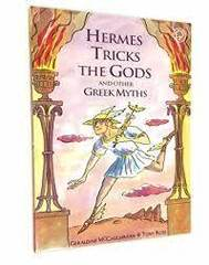 Hermes Tricks the Gods and Other Greek Myths