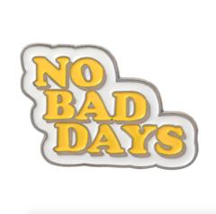 Пин «No Bad Days»