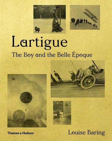 THAMES & HUDSON: Lartigue. The Boy and the Belle Epoque