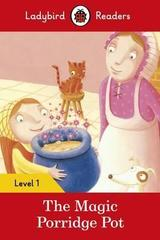 The Magic Porridge Pot - Ladybird Readers Level 1