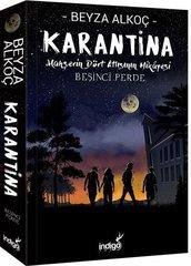 Karantina - Beşinci Perde - Mahşerin Dört Atlısının Hikayesi
