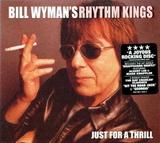 Bill Wyman's Rhythm Kings / Just For A Thrill (CD)