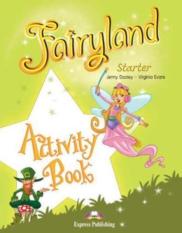 Fairyland Starter. Activity Book. Beginner. Рабочая тетрадь